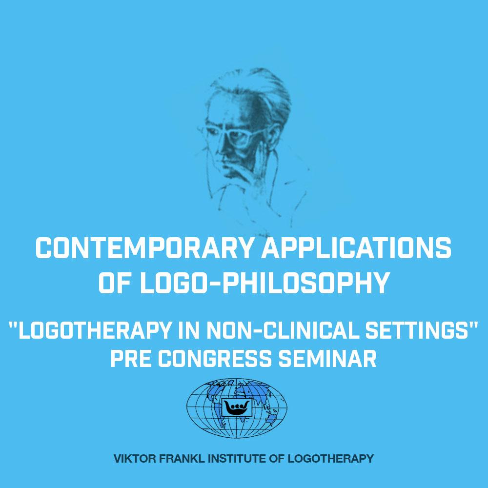Pre Congress Seminars Contemporary Applications of Logo-Philosophy